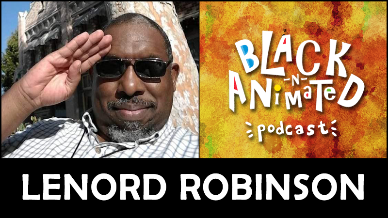 Lenord Robinson: Black N' Animated Podcast
