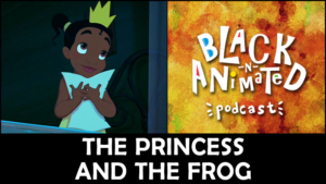 Episode 10: The Princess and the Frog