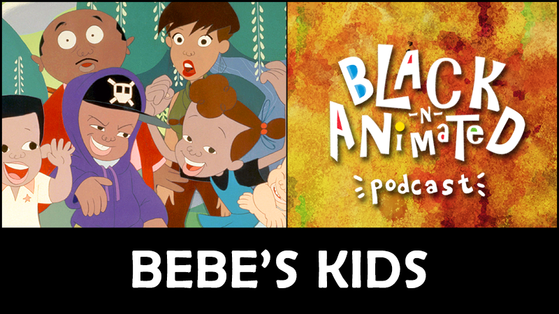 Bebe's Kids: Black N' Animated Podcast