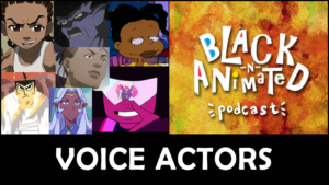 Episode 21: Iconic Black Voices in Animation