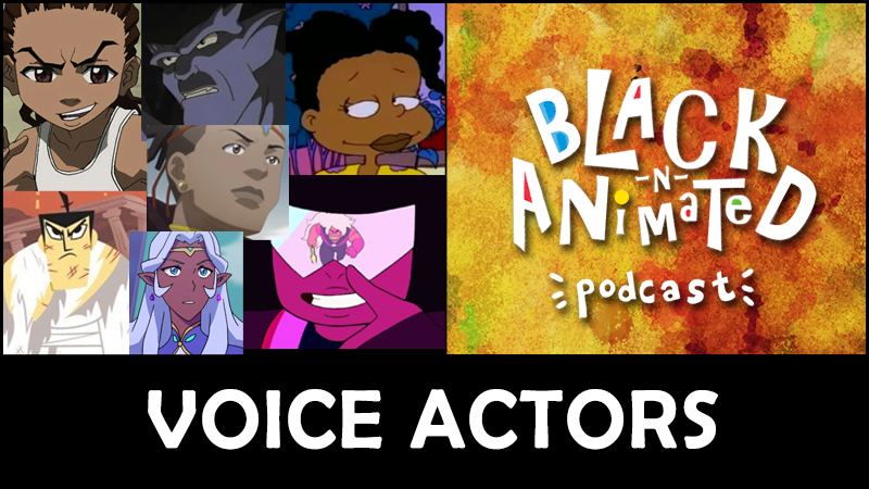 Voice Actors: Black N' Animated Podcast
