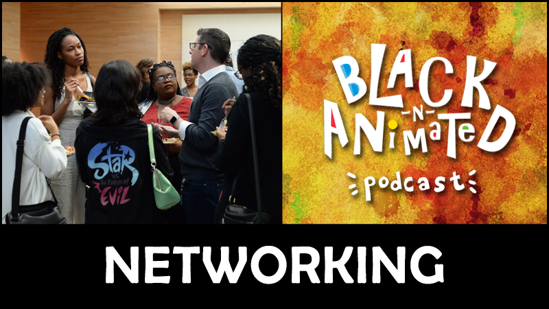 Networking: Black N' Animated Podcast