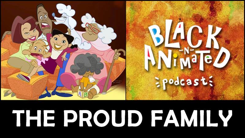 The Proud Family: Black N' Animated Podcast