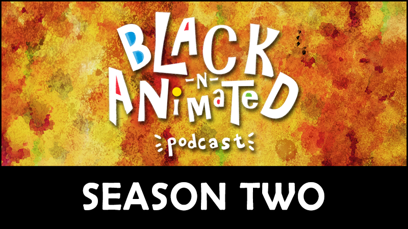 Season Two Promo: Black N' Animated Podcast