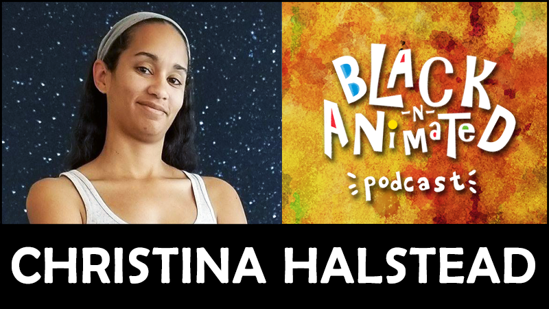 Christina Halstead: Black N' Animated Podcast